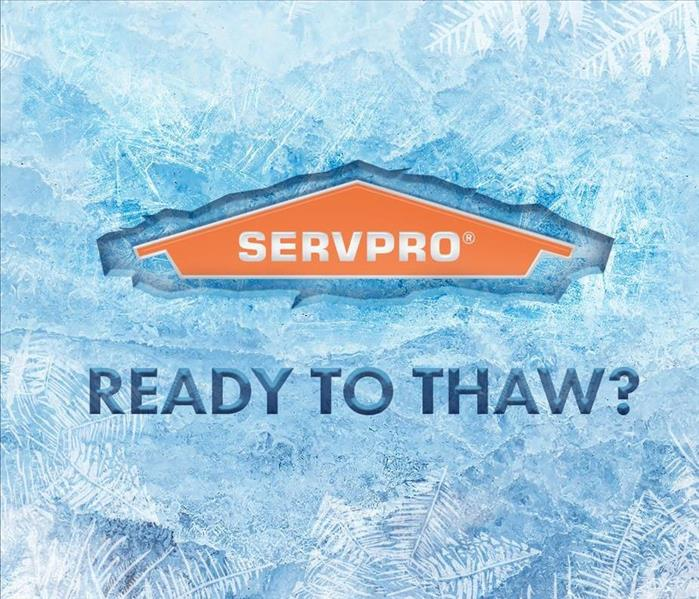Servpro logo and it says Ready to thaw?
